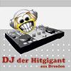 DJ Der Hitgigant aus Dresden, Dresden, DJ